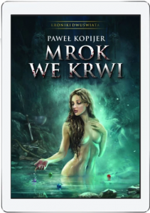 Kroniki Dwuświata, Tom I, Mrok we krwi, e-book mobi